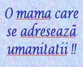 O Mama Se Adreseaza Umanitati
